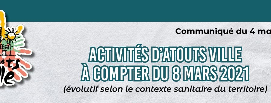 Atouts Ville - Infos activités a compter du 8/03